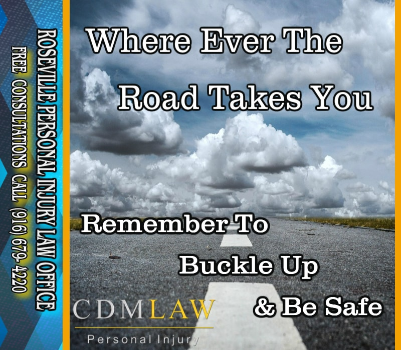 injury lawyers CDM Law asks residents to drive safe in 2018 near Roseville 95678 CA